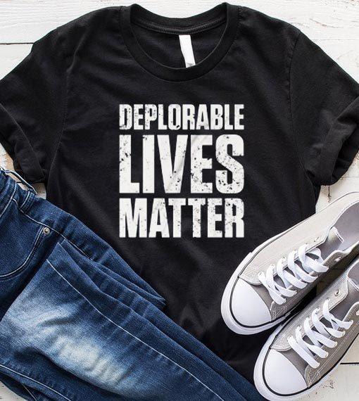 Deplorable Lives Matter T-Shirt