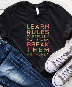 Learn Rules Carefully T-Shirt