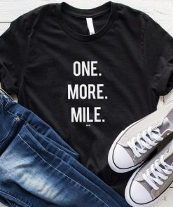 One More Mile Gym T-Shirt
