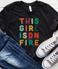 This Girl is On Fire T-Shirt