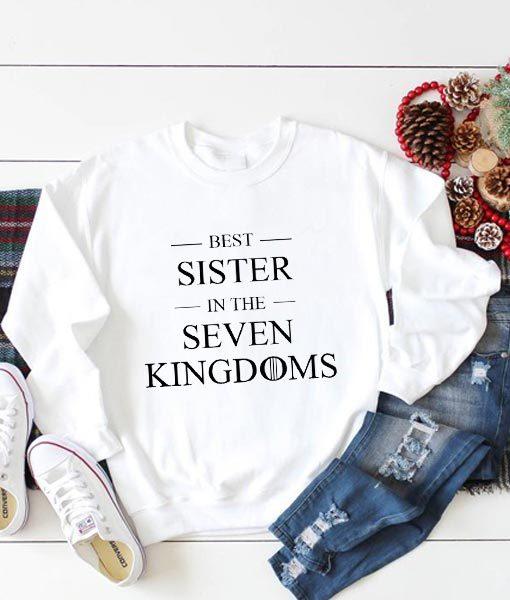 Best Sister In The Seven Kingdoms Sweatshirt