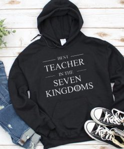 Best Teacher In The Seven Kingdoms Hoodie