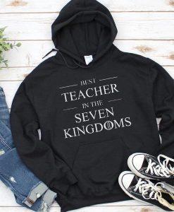 Best Teacher In The Seven Kingdoms Hoodie