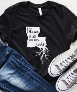 Blame it All On My Roots Louisiana