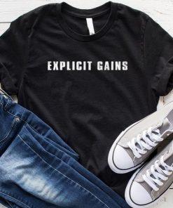 Explicit Gains T-Shirt