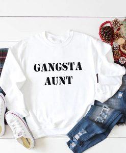 Gangsta Aunt Auntie Gifts Sweatshirt