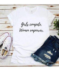 Girls Compete Women Empower T-Shirt