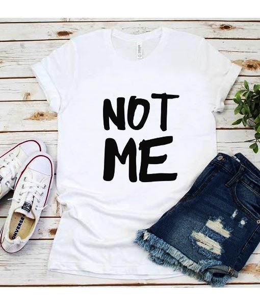 Not Me T-Shirt