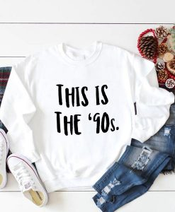This is The 90s Sweatshirt