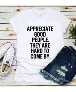 Appreciate Good People T-Shirt
