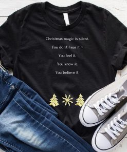 Christmas Magic is Silent T-Shirt