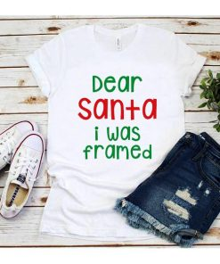 Dear Santa I Was Framed T-Shirt