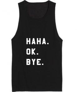Haha Ok Bye Summer Tank top