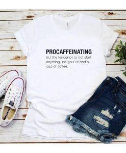 Procaffeinating Definition T-Shirt