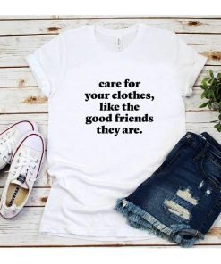 Care For Your Clothes T-Shirt