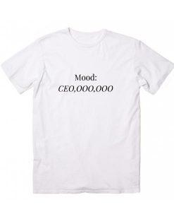 Mood CEO T-Shirt