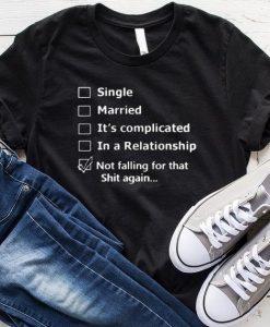 Not Falling For That Shit Again T-Shirt