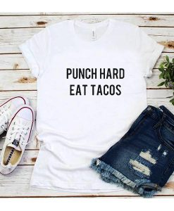 Punch Hard Eat Tacos T-Shirt