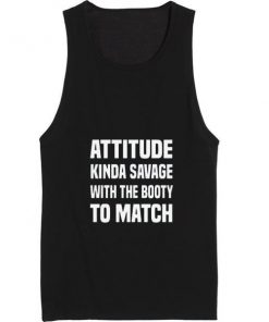 Attitude Kinda Savage With The Booty To Match Summer Tank top