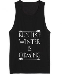 Run Like Winter is Coming Summer Tank top