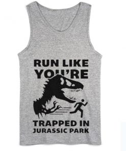Run Like You're Trapped in Jurassic Park Summer Tank top