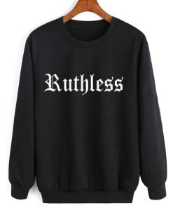 Ruthless Sweatshirt