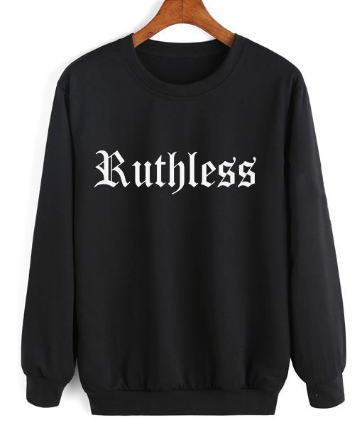 Ruthless Sweatshirt