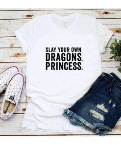 Slay Your Own Dragons Girl T-Shirt