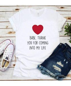 Thank You For Coming Into My Life T-Shirt