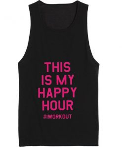 This Is My Happy Hour Workout Summer Tank top