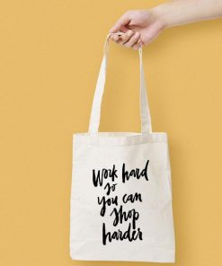 Work Hard So You Can Shop Harder Canvas Tote Bag