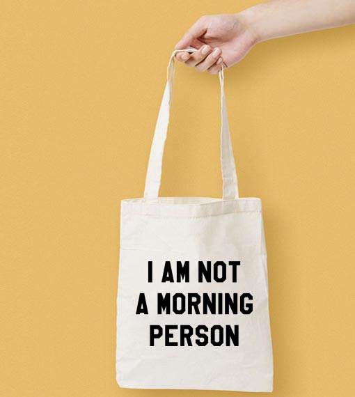 I Am Not A Morning Person Canvas Tote Bag