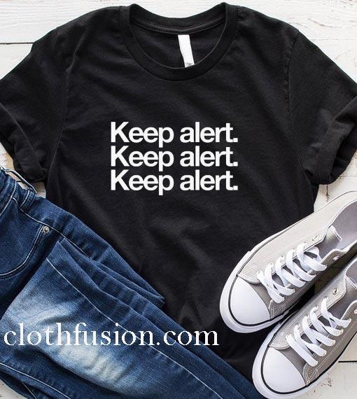 Keep Alert T-Shirt