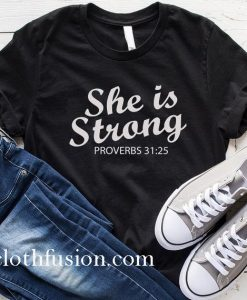 She is Strong Proverbs T-Shirt
