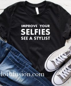 Improve Your Selfie T-Shirt