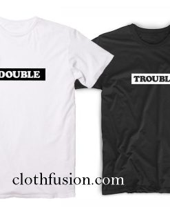 Matching Best Friends Shirts Double Trouble T-Shirt