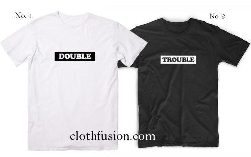 Matching Best Friends Shirts Double Trouble T-Shirt