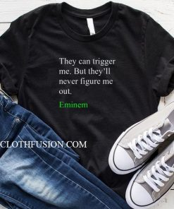 They Can Trigger Me T-Shirt