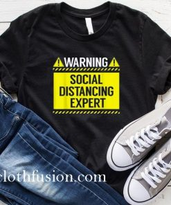 Warning Social Distancing Expert T-Shirt