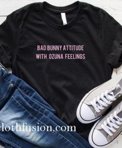 Bad Bunny Attitude with Ozuna Feelings T-Shirt