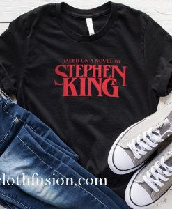 Based On A Novel By Stephen King T-Shirt