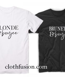 Blonde and Boujee Brunette and Boujee T-Shirt
