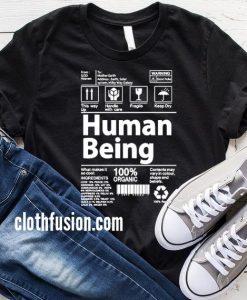 Human Being Warning Label T-Shirt