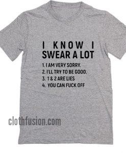 I Know I Swear A Lot T-Shirt