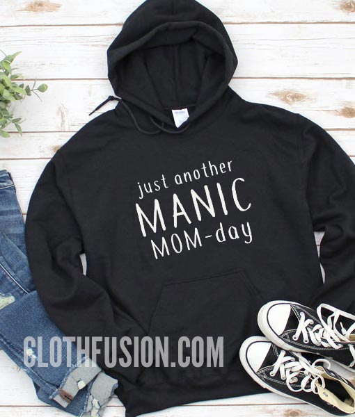 Just Another Manic Momday Hoodie