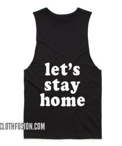 Let's Stay Home Summer Tank top