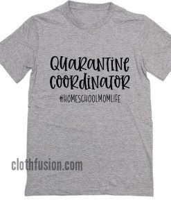 Quarantine Coordinator T-Shirt