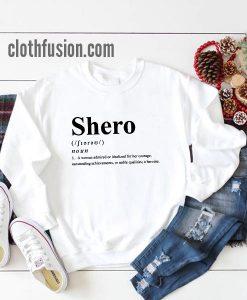 Shero she + hero definition Sweatshirt