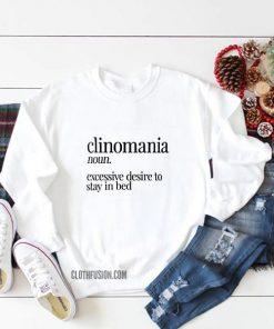 Clinomania Definition Sweatshirt