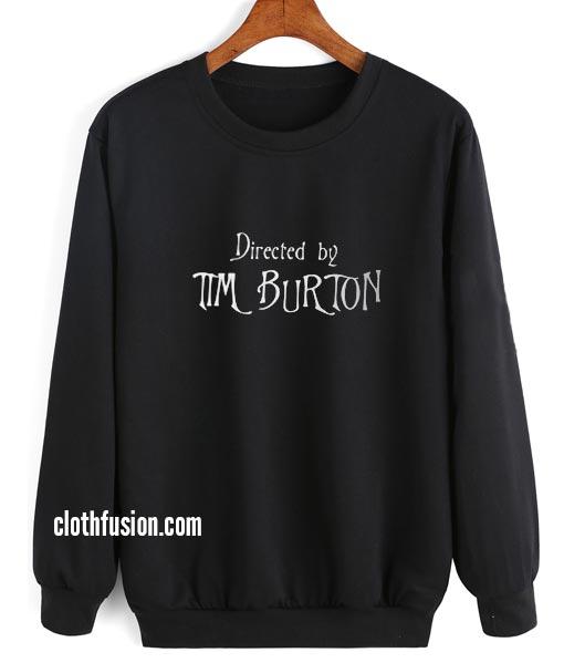Directed by Tim Burton Sweatshirt